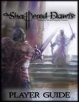 Shattered Dawn Player Guide