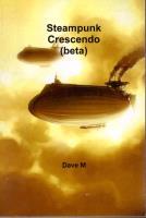 Steampunk Crescendo (Beta Test Edition)