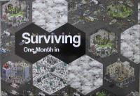Surviving - One Month In