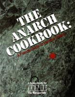 Anarch Cookbook, The - A Friendly Guide to Vampire Politics