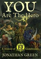 You are the Hero - A History of Fighting Fantasy Gamebooks