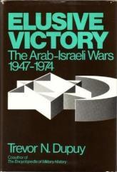 Elusive Victory - The Arab-Israeli Wars, 1947-1974