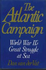 Altantic Campaign, The - World War II's Great Struggle at Sea