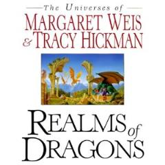 Realms of Dragons - The Universes of Margaret Weis & Tracy Hickman