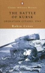 Battle of Kursk, The - Operation Citadel 1943