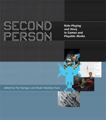 Second Person - Role-Playing and Story in Games and Playable Media