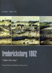 "Fredericksburg 1862 - ""Clear the Way"""