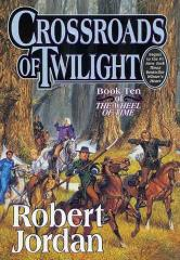 Wheel of Time #10 - Crossroads of Twilight