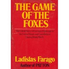 Game of the Foxes, The - The Untold Story of German Espionage in the United States & Great Britain During World War II
