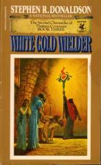 Second Chronicles of Thomas Covenant, The #3 - White Gold Wielder
