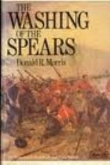 Washing of the Spears, The - The Rise and Fall of the Great Zulu Nation