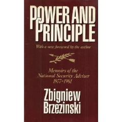 Power and Principle - Memoirs of the National Security Adviser 1977-1981