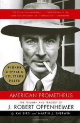 American Prometheus - The Triumph and Tragedy of J. Robert Oppenheimer