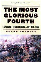 Most Glorious Fourth, The - Vicksburg and Gettysburg, July 4, 1863