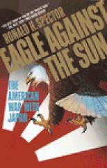 Eagle Against the Sun - The American War with Japan