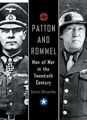 Patton & Rommel - Men of War in the Twentieth Century