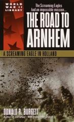 Road to Arnhem, The - A Screaming Eagle in Holland