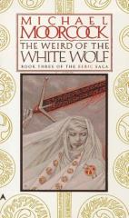 Elric #3 - The Weird of the White Wolf