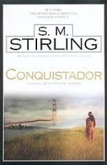 Conquistador - A Novel of Alternate History