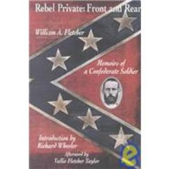 Rebel Private - Front and Rear - Memoirs of A Confederate Soldier