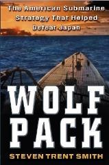 Wolf Pack - The American Submarine Strategy That Helped Defeat Japan