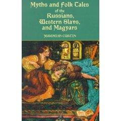 Myths and Folk Tales of the Russians, Western Slavs and Magyars