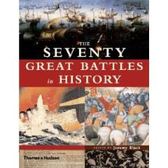 Seventy Great Battles in History, The