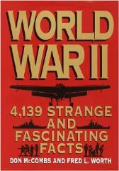 World War II - 4,139 Strange and Fascinating Facts