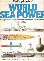 Encyclopedia of World Sea Power - A Comprehensive Encyclopedia of the World's Navies and their Warships