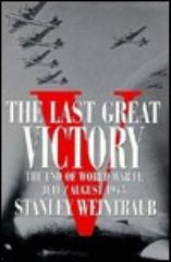 Last Great Victory - The End of World War II, July/August 1945