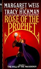 Rose of the Prophet #1 - The Will of the Wanderer
