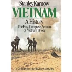 Vietnam - A History, The First Complete Account of Vietnam at War