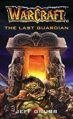 Warcraft #3 - The Last Guardian