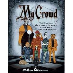 My Crowd - The Original Addams Family and Other Ghoulish Creatures