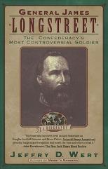 General James Longstreet - The Confederacy's Most Controversial Soldier