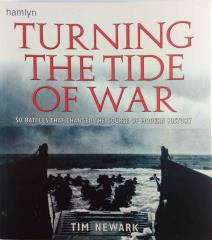 Turning the Tide of War - 50 Battles that Changed the Course of Modern History