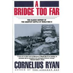 Bridge Too Far, A - The Classic History of the Greatest Battle of World War II