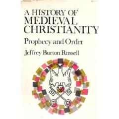 History of Medieval Christianity, A - Prophecy and Order