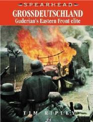 Grossdeutschland - Guderian's Eastern Front Elite