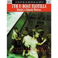 7th U-Boat Flotilla - Donitz's Atlantic Wolves