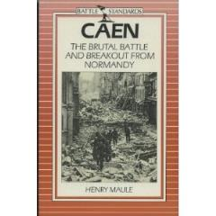 Caen - The Brutal Battle and Breakout from Normandy