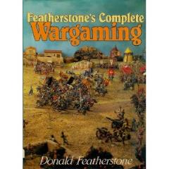 Featherstone's Complete Wargaming