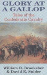 Glory at a Gallop - Tales of the Confederate Cavalry