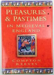 Pleasures & Pastimes in Medieval England