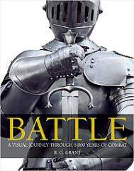 Battle - A Visual Journey Through 5,000 Years of Combat