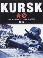 Kursk 1943 - The Greatest Tank Battle Ever Fought