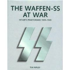 Waffen-SS at War, The - Hitler's Praetorians 1925-1945