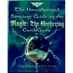 Unauthorized Strategy Guide to Magic the Gathering Card Game, The