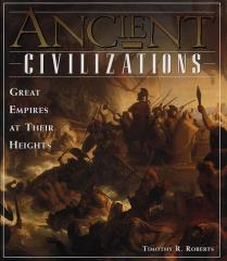 Ancient Civilizations - Great Empires at their Heights