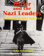 Hitler and the Nazi Leaders - A Unique Insight Into Evil